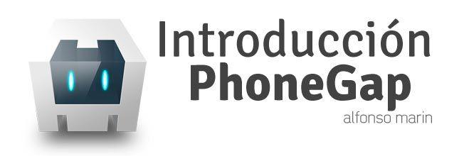 Introducción a PhoneGap / Apache Cordova